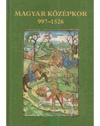 Magyar középkor 997-1526 - Nagy Gábor