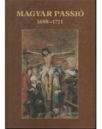 Magyar passió 1608-1711 - Nagy Gábor