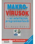 Makrovírusok - Az adatfájlok programkártevői - Nagy Gábor