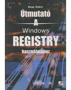 Útmutató a Windows Registry használatához - Nagy Gábor