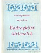 Bodrogközi történetek (dedikált) - Nagy Géza
