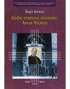 Győr vértanú püspöke, Apor Vilmos - Nagy István
