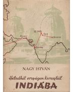 Hetedhét országon keresztül Indiába - Nagy István