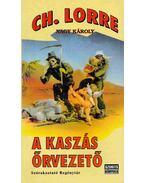 A kaszás őrvezető - Nagy Károly, Charles Lorre