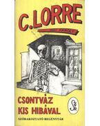 Csontváz kis hibával - Nagy Károly, Charles Lorre