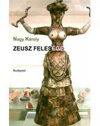 Zeusz felesége - Héra istennő feljegyzései a szerelemről - Nagy Károly