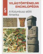 A Kolumbusz előtti Amerika - Nagy Mézes Rita (szerk.)