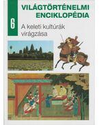 A keleti kultúrák virágzása - Nagy Mézes Rita (szerk.), Antóni Csaba (szerk.)
