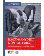 Hagyományőrző népi kultúra - Társadalomnéprajzi vizsgálat Széken - Nagy Olga