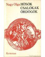 Hősök, csalókák, ördögök - Nagy Olga