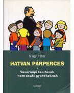 Hatvan párperces - Nagy Péter