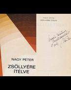 Zsöllyére ítélve (dedikált) - Nagy Péter
