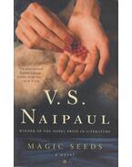 Magic Seeds - NAIPAUL, V.S.