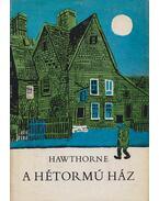 A hétormú ház - Nathaniel Hawthorne