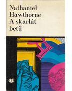 A skarlát betű - Nathaniel Hawthorne