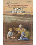 To Walk the Sky Path - Naylor, Phyllis Reynolds