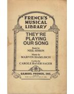 They're Playing Our Song - Neil Simon, Marvin Hamlisch, Carole Bayer Sager