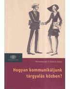 Hogyan kommunikáljunk tárgyalás közben? - Neményiné Gyimesi Ilona