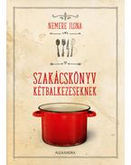 Szakácskönyv kétbalkezeseknek - Nemere Ilona