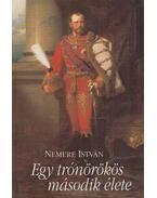 Egy trónörökös második élete - Nemere István