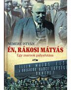 Én, Rákosi Mátyás - Nemere István