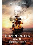 Korzikai kalózok között - Nemere István