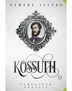 Kossuth - Nemzetünk nagyjai - Nemere István