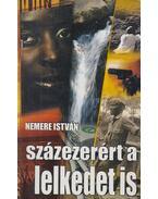 Százezerért a lelkedet is - Nemere István