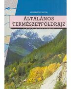 Általános természetföldrajz - Nemerkényi Antal