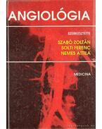 Angiológia - Nemes Attila, Solti Ferenc, Szabó Zoltán