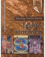 Egyháztörténelem - Nemes György, Nemes Rita, Gőcze Iván