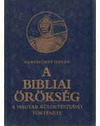 A bibliai örökség - Nemeskürty István
