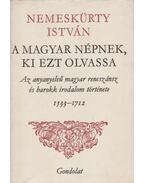 A magyar népnek, ki ezt olvassa - Nemeskürty István