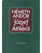 József Attiláról - Németh Andor