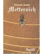 Metternich - Németh Andor