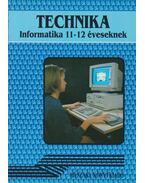 Technika - Informatika 11-12 éveseknek - Németh Ferenc