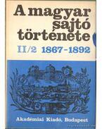 A magyar sajtó története II/2 1867-1892 - Németh G. Béla, Kosáry Domonkos (szerk.)