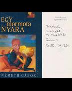 Egy mormota nyara (dedikált) - Németh Gábor