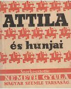 Attila és hunjai - Németh Gyula