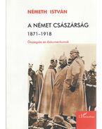 A német császárság 1871-1918 - Németh István