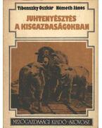 Juhtenyésztés a kisgazdaságokban - Németh János, Tibenszky Oszkár