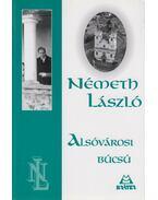 Alsóvárosi búcsú - Németh László
