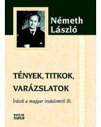Tények, titkok, varázslatok - Németh László