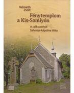 Fénytemplom a Kis-Somlyón (dedikált) - Németh Zsolt