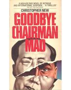 Goodbye Chairman Mao - NEW, CHRISTOPHER