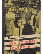 New Yorkból jelentem (dedikált) - Randé Jenő
