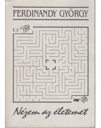 Nézem az életemet - Ferdinandy György