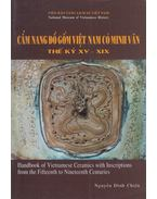 Handbook of Vietnamese Ceramics With Inscriptions From the Fifteenth to Nineteenth Centuries - Nguyen Dính Chien