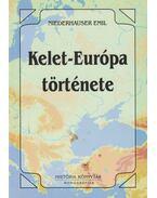 Kelet-Európa története (dedikált) - Niederhauser Emil