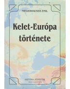 Kelet-Európa története - Niederhauser Emil